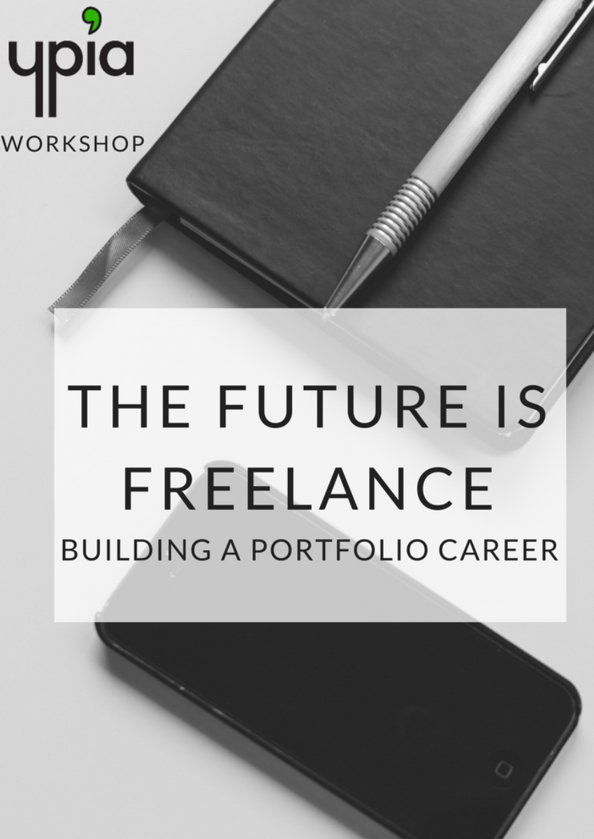 Workshop: The Future is Freelance  - YPIA Events