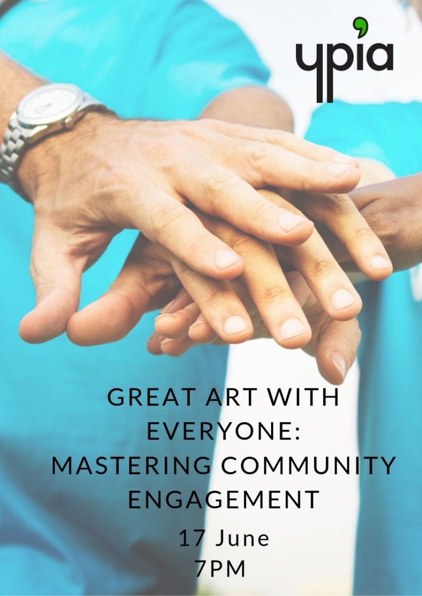 Great Art With Everyone: Mastering Community Engagement - YPIA Events