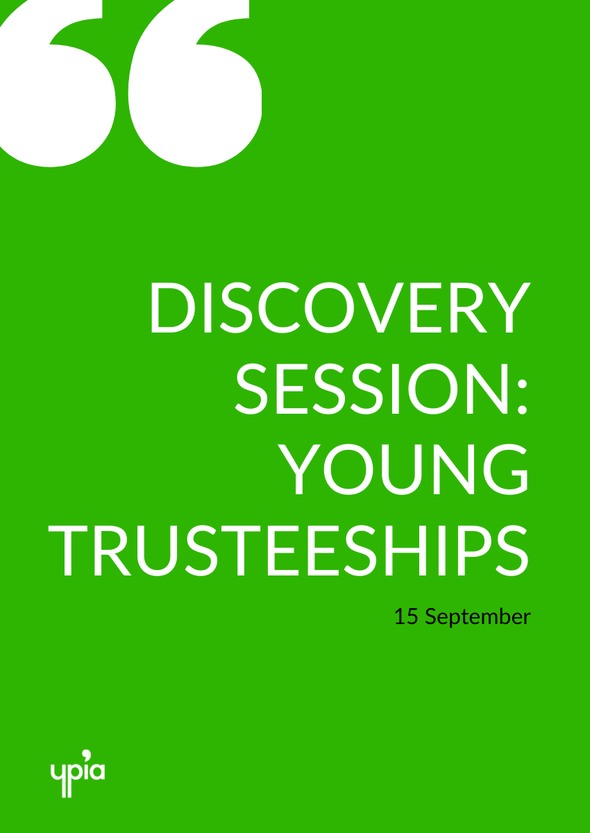 Discovery Session: Young Trusteeships - YPIA Event