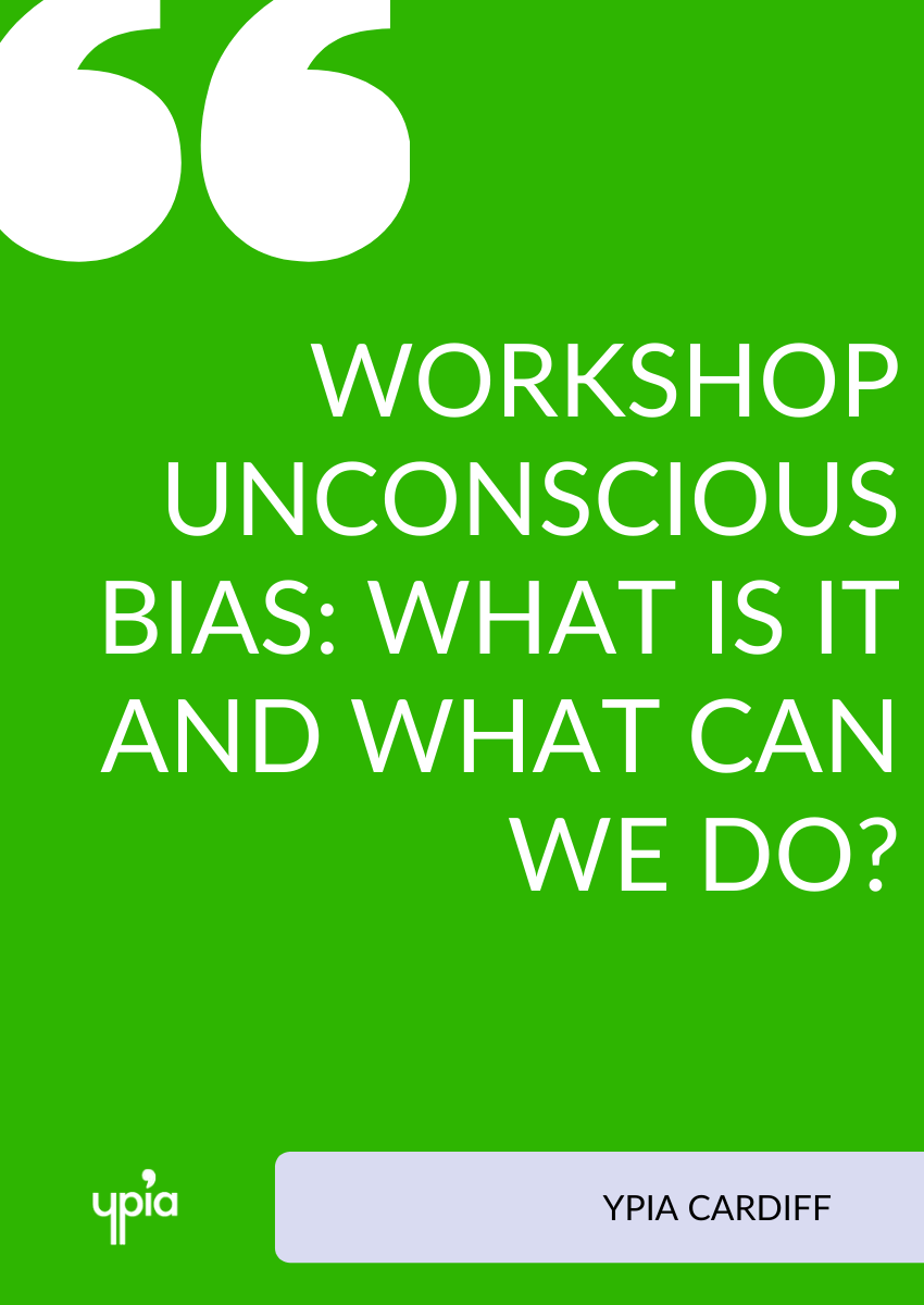Workshop | Unconscious bias: What is it and what can we do?  - YPIA Event