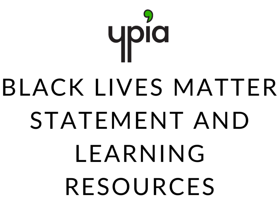 Black Lives Matter: Statement and Learning Resources - YPIA Blog
