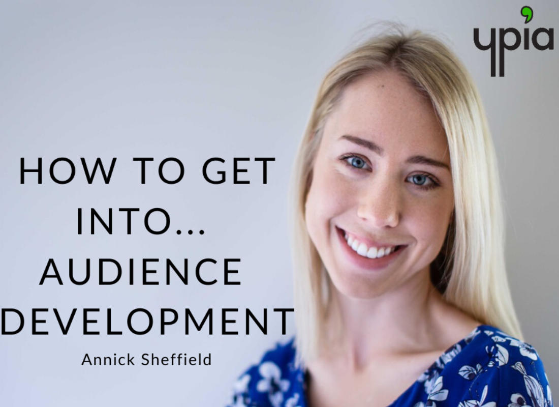 How to get into... Audience Development - YPIA Blog